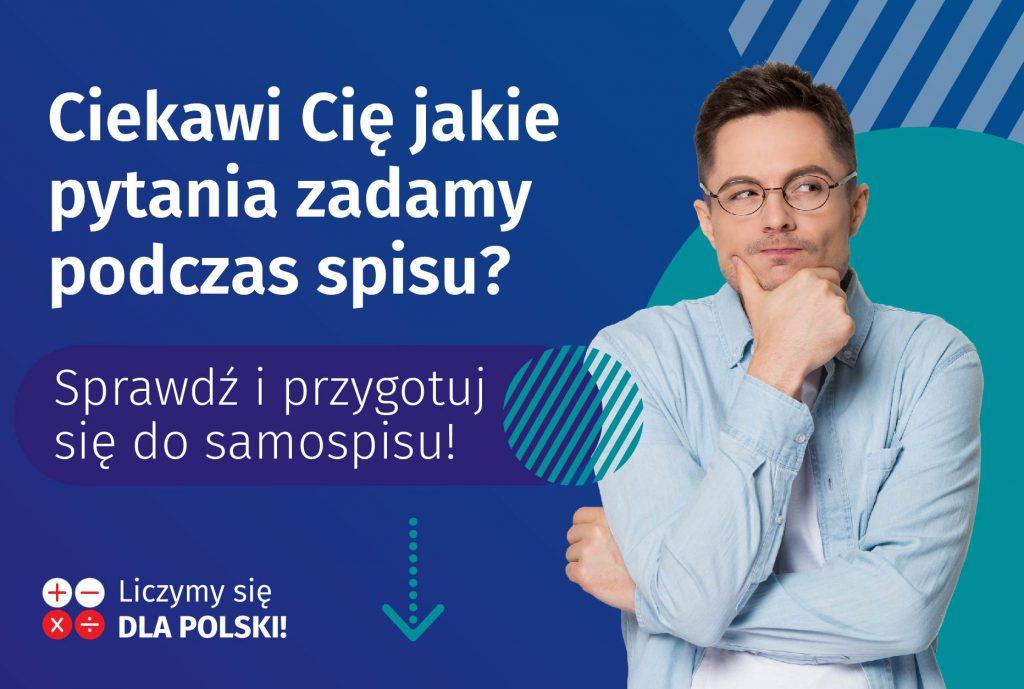 Ciekawi Cię jakie pytania zadamy podczas spisu? Sprawdź i przygotuj się do samospisu! spis.gov.pl